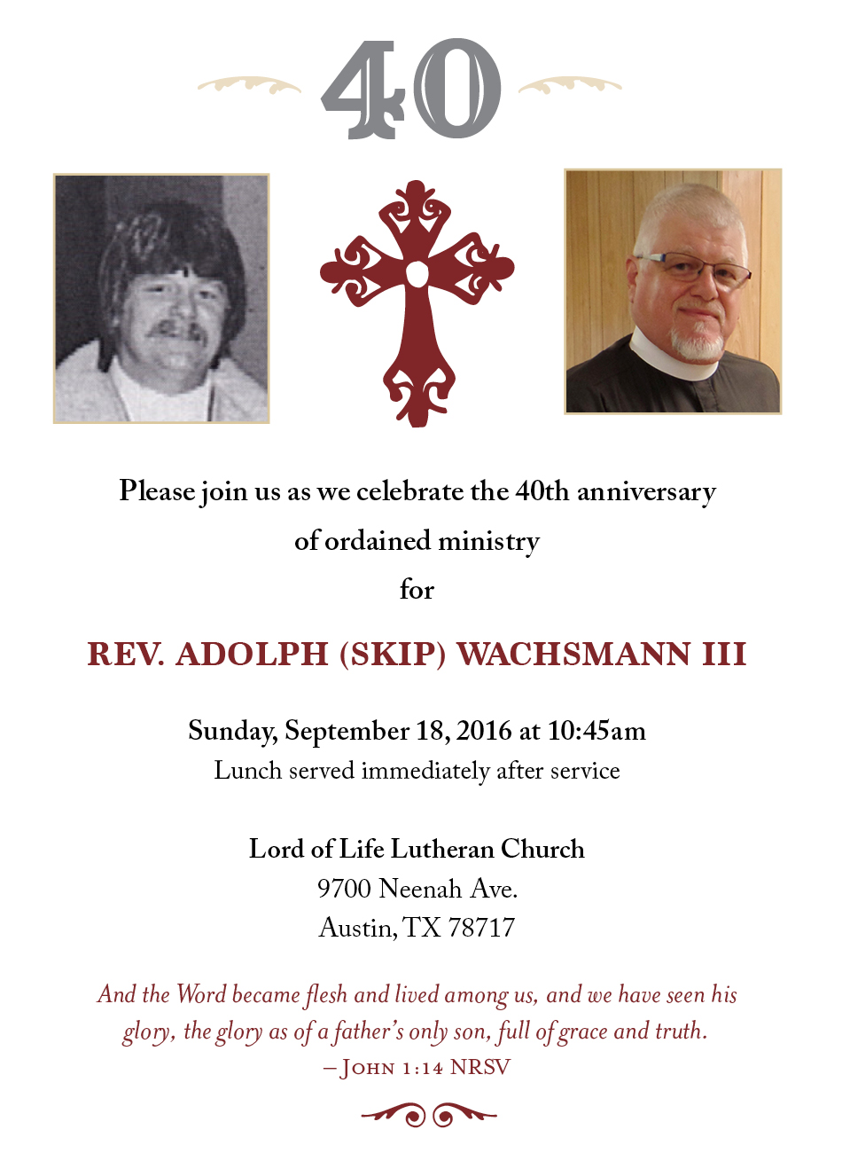 Pastor wachsmanns 40th anniversary of ordained ministry lord of to view the invitation click here stopboris Choice Image
